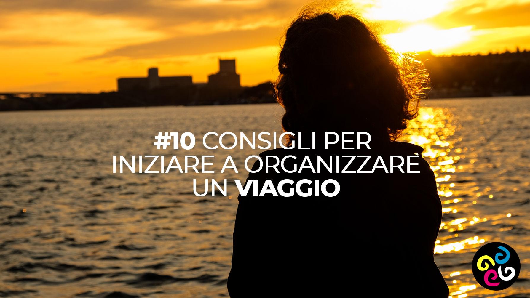 10-consigli-per-iniziare-a-organizzare-un-viaggio
